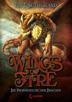 Wings of Fire - Die Prophezeiung der Drachen: Band 1 - Sutherland, Tui T.