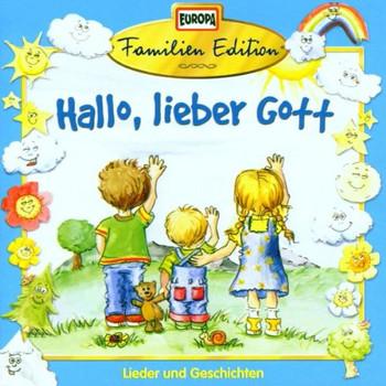 Familien Edition - Hallo,Lieber Gott!