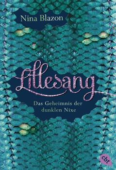Lillesang: Das Geheimnis der dunklen Nixe - Nina Blazon [Taschenbuch]