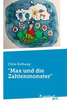 """""""Max und die Zahlenmonster"""" - Chris Rothaug  [Taschenbuch]"""