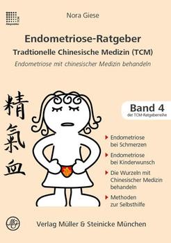 Endometriose-Ratgeber. Traditionelle Chinesische Medizin - Nora Giese  [Taschenbuch]
