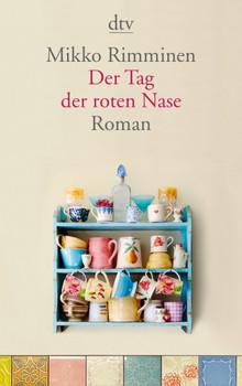 Der Tag der roten Nase: Roman - Rimminen, Mikko