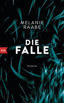 Die Falle - Melanie Raabe