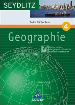 Seydlitz Geographie 4 GWG. 8. Schuljahr. Schülerband Baden Württemberg - Peter Amtsfeld