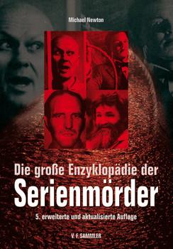 Die große Enzyklopädie der Serienmörder - Michael Newton