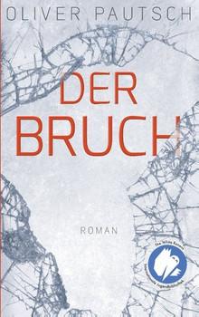 Der Bruch - Oliver Pautsch  [Taschenbuch]