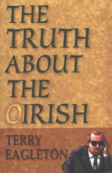 Truth About the Irish - Terry Eagleton