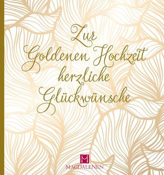 Zur Goldenen Hochzeit herzliche Glückwünsche - Christine Paxmann [Gebundene Ausgabe]