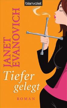 Tiefer gelegt: Roman - Janet Evanovich