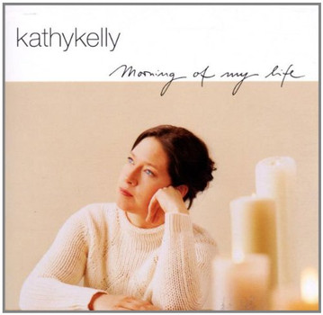 Kathy Kelly - Morning of my life