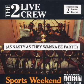 The 2 Live Crew - Sports Weekend