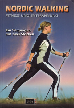 Nordic Walking: Fitness und Entspannung - Ein Vergnügen mit zwei Stöcken - Andreas Helmkamp, et al. [Taschenbuch]