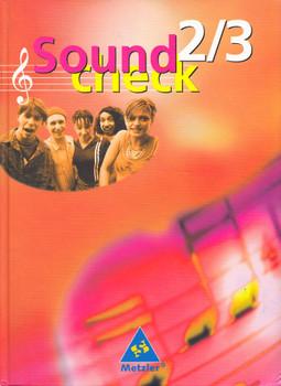 Soundcheck 2/3: Für den Musikunterricht an allgemein bildenden Schulen der Klassen 7-10 - Walther Engel [Gebundene Ausgabe, 10. Auflage 2012]
