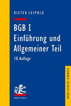 BGB I: Einführung und Allgemeiner Teil. Ein Lehrbuch mit Fällen und Kontrollfragen - Dieter Leipold  [Taschenbuch]
