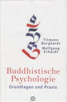 Buddhistische Psychologie: Grundlagen und Praxis - Tilmann Borghardt & Wolfgang Erhardt [Gebundene Ausgabe]