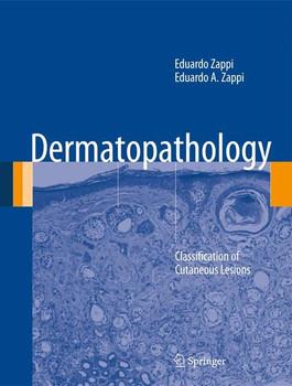 Dermatopathology. Classification of Cutaneous Lesions - Eduardo A. Zappi  [Gebundene Ausgabe]