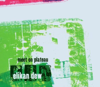 Elikan Dew - Meet on Plateau