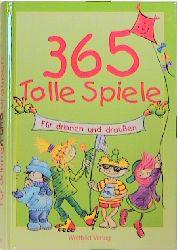 Dreihundertfünfundsechzig (365) tolle Spiele für drinnen und draußen - Heidemarie Brosche