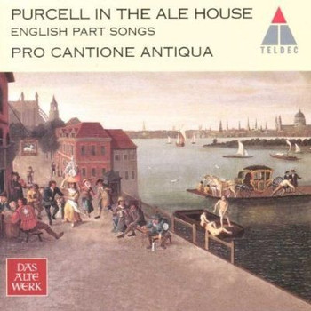 Pro Cantione Antiqua - Purcell In The Ale House (English Part Songs)