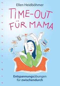 Time-Out für Mama. Entspannungsübungen für zwischendurch - Ellen Heidböhmer  [Gebundene Ausgabe]