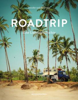 Roadtrip. Eine Liebesgeschichte - Glas Jen  [Gebundene Ausgabe]