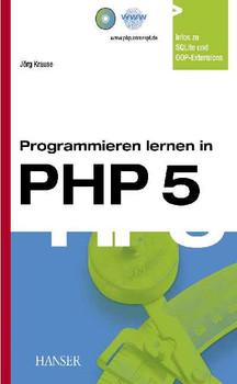 Programmieren lernen in PHP 5: Ein kompakter Einstieg in die Webserverprogrammierung - Jörg Krause