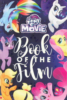 My Little Pony: The Movie - Book of the Film [Paperback]