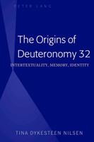 The Origins of Deuteronomy 32. Intertextuality, Memory, Identity - Tina Dykesteen Nilsen  [Gebundene Ausgabe]