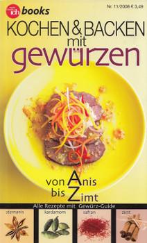 Meine Familie und ich: Nr. 11/2008 - Kochen & Backen mit gewürzen - Von Anis bis Zimt [Broschiert]