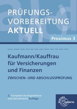 Prüfungsvorbereitung aktuell Kaufmann/-frau für Versicherungen und Finanzen. Proximus 3 - Dieter Morisse  [Taschenbuch]