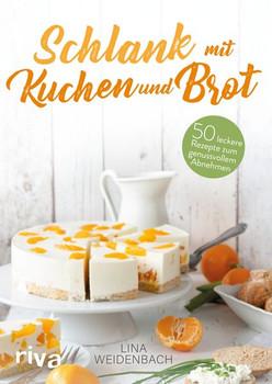 Schlank mit Kuchen und Brot. 50 leckere Rezepte - Lina Weidenbach  [Taschenbuch]