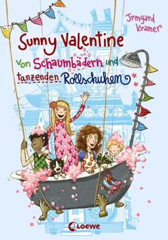 Sunny Valentine - Von Schaumbädern und tanzenden Rollschuhen - Kramer, Irmgard