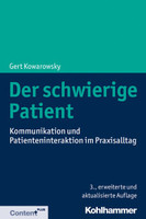 Der schwierige Patient. Kommunikation und Patienteninteraktion im Praxisalltag - Gert Kowarowsky  [Taschenbuch]