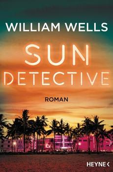 Sun Detective -. Roman - William Wells  [Taschenbuch]