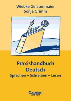 Praxishandbuch Deutsch. Sprechen - Schreiben - Lesen - Wiebke Gerstenmaier