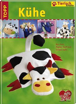 Tierisch kreativ. Kühe. Aus Holz, Papier, Stoff und vielem mehr - Tamara Franke