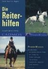 Die Reiterhilfen: So macht man es richtig - Anne-Katrin Hagen