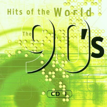 Various - Hits of the World 90'S-Cd1 - Original Artists - Whigfield, Haddaway, Londonbeat, Dr. Alban, Vengaboys, 4 Non Blondes ..