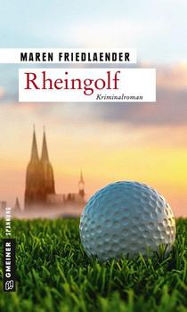 Rheingolf. Kriminalroman - Maren Friedlaender  [Taschenbuch]