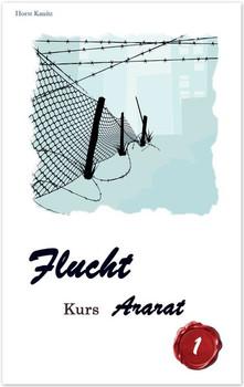 Flucht - Kurs Ararat - Horst Kanitz  [Taschenbuch]