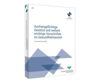 Aushangpflichtige Gesetze und weitere wichtige Vorschriften im Gesundheitswesen - Forum Verlag Herkert GmbH  [Taschenbuch]
