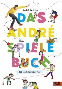 Das André-Spielebuch. 365 Spiele für jeden Tag - André Gatzke  [Gebundene Ausgabe]