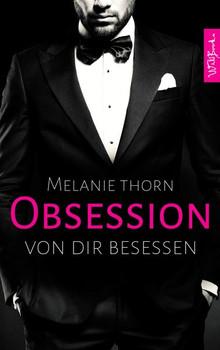 Obsession. Von dir besessen - Melanie Thorn  [Taschenbuch]
