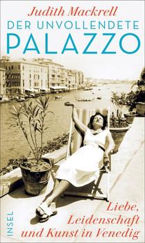 Der unvollendete Palazzo. Liebe, Leidenschaft und Kunst in Venedig - Judith Mackrell  [Gebundene Ausgabe]
