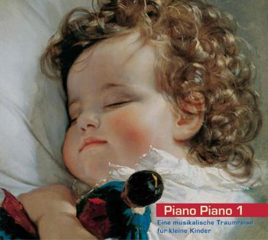 Piano Piano 1. Eine musikalische Traumreise für kleine Kinder