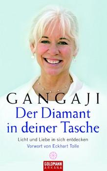 Der Diamant in deiner Tasche. Licht und Liebe in sich entdecken - Gangaji