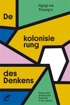 Dekolonisierung des Denkens. Essays über afrikanische Sprachen in der Literatur - wa Thiong'o Ngugi [Taschenbuch]