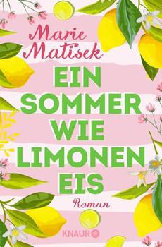 Ein Sommer wie Limoneneis. Roman - Marie Matisek  [Taschenbuch]