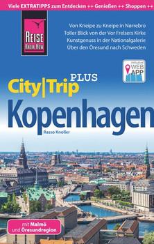 Reise Know-How Reiseführer Kopenhagen (CityTrip PLUS) mit Malmö und Öresundregion. mit Stadtplan und kostenloser Web-App - Rasso Knoller  [Taschenbuch]