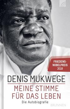 Meine Stimme für das Leben. Die Autobiografie Friedensnobelpreis 2018 - Denis Mukwege  [Gebundene Ausgabe]